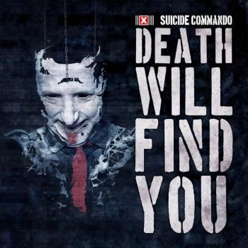 Suicide Commando - Death Will Find You