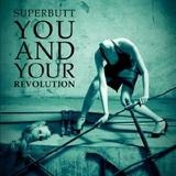 Superbutt - You And Your Revolution Artwork
