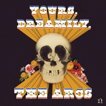 The Arcs - Yours, Dreamly,