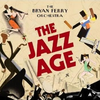 The Bryan Ferry Orchestra - The Jazz Age Artwork