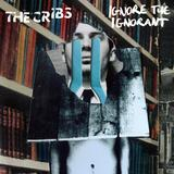 The Cribs - Ignore The Ignorant