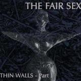 The Fair Sex - Thin Walls Part 1 Artwork