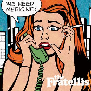 The Fratellis - We Need Medicine Artwork