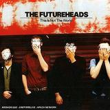 The Futureheads - This Is Not The World Artwork