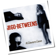 The Go-Betweens - 16 Lovers Lane