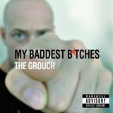 The Grouch - My Baddest Bitches Artwork