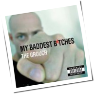The Grouch - My Baddest Bitches