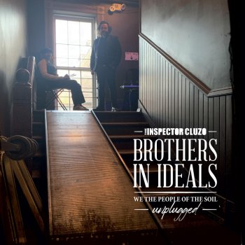 The Inspector Cluzo - Brothers In Ideals: We The People Of The Soil - Unplugged