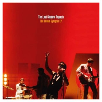 The Last Shadow Puppets - The Dream Synopsis EP Artwork