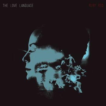The Love Language - Ruby Red