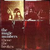 The Magic Numbers - Those The Brokes Artwork