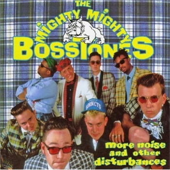 The Mighty Mighty Bosstones - More Noise And Other Disturbances Artwork