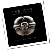 The Orb featuring David Gilmour - Metallic Spheres