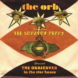The Orb featuring Lee 'Scratch' Perry - The Orbserver In The Star House Artwork