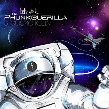 The Phunkguerilla & Cosmo Klein - Let's Work