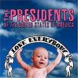 The Presidents Of The United States Of America - Love Everybody Artwork