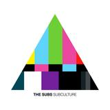 The Subs - Subculture