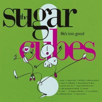 The Sugarcubes - Life's Too Good Artwork