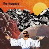 The Thermals - The Body The Blood The Machine Artwork