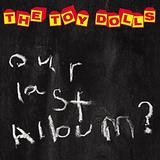 The Toy Dolls - Our Last Album? Artwork