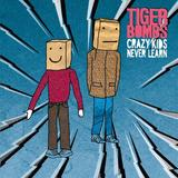 Tigerbombs - Crazy Kids Never Learn
