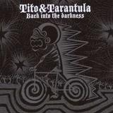 Tito And Tarantula - Back Into The Darkness