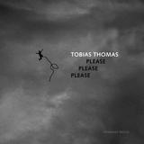 Tobias Thomas - Please, Please, Please