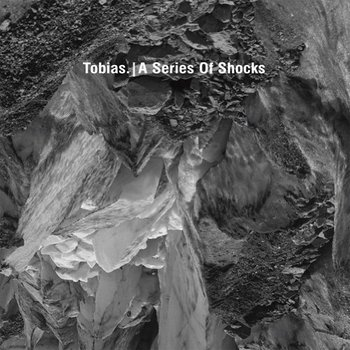 Tobias - A Series Of Shocks