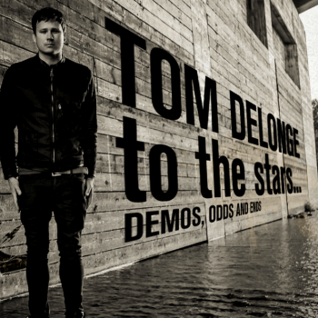 Tom Delonge - To The Stars... Demos, Odds And Ends