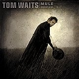 Tom Waits - Mule Variations Artwork
