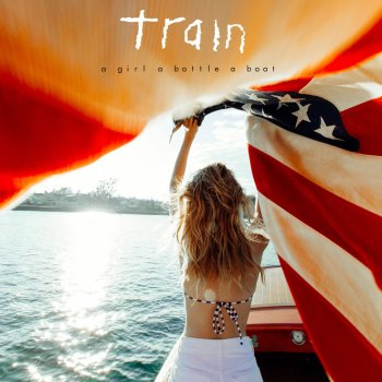 Train - A Girl, A Bottle, A Boat Artwork