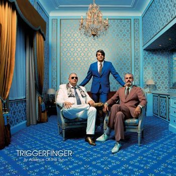 Triggerfinger - By Absence Of The Sun Artwork