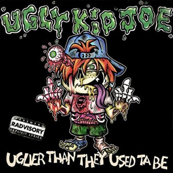 Ugly Kid Joe - Uglier Than They Used To Be