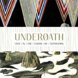 Underoath - Lost In The Sound Of Separation Artwork
