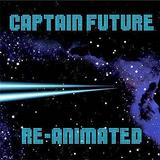 Various Artists - Captain Future Re-Animated Artwork