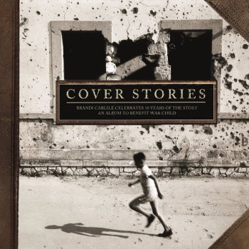 Various Artists - Cover Stories: Brandi Carlile Celebrates 10 Years Of The Story
