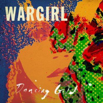 Wargirl - Dancing Gold