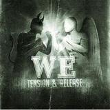 We - Tension & Release