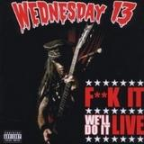Wednesday 13 - F**k It, We'll Do It Live Artwork