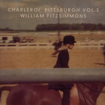 William Fitzsimmons - Charleroi: Pittsburgh Vol.2