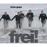 Wise Guys - Frei! Artwork