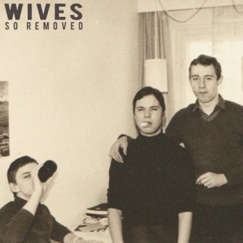 Wives - So Removed Artwork