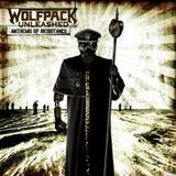 Wolfpack Unleashed - Anthems Of Rebellion