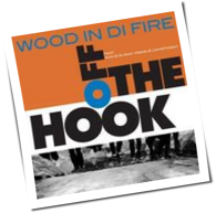 Wood In Di Fire - Off The Hook