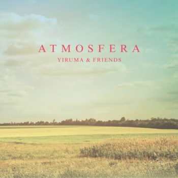 Yiruma & Friends - Atmosfera