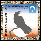 The Black Crowes - Greatest Hits 1990-1999 - A Tribute To A Work In Progress ...