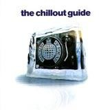 Various Artists - The Chillout Guide