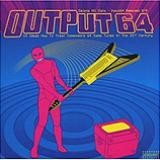 Various Artists - Output 64 - Delete All Data - Input 64 Remixed