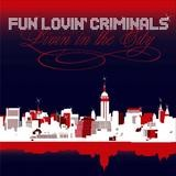 Fun Lovin' Criminals - Livin' In The City