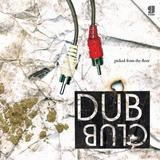 Various Artists - Dub Club - Picked From The Floor